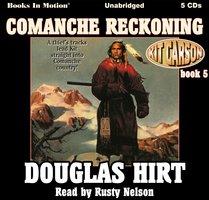 Comanche Reckoning - Douglas Hirt