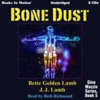 Bone Dust - Bette Golden Lamb,JJ Lamb