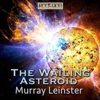 The Wailing Asteroid - Murray Leinster