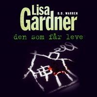 Den som får leve - Lisa Gardner