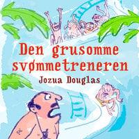Den grusomme svømmetreneren - Jozua Douglas