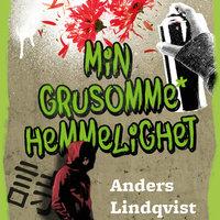 Min grusomme hemmelighet - Anders Lindqvist