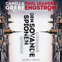 Den sovande spionen - Camilla Grebe,Paul Leander-Engström