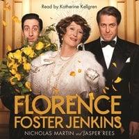 Florence Foster Jenkins - Jasper Rees, Nicholas Martin