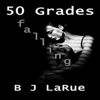 50 Shades Falling - 50 Grades of Shay Book Three - B.J. Larue