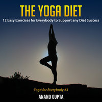 The Yoga Diet - Anand Gupta