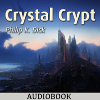 Crystal Crypt - Philip K. Dick