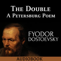 The Double - A Petersburg Poem - Fyodor Dostoyevsky
