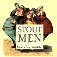 Stout Men - Lawrence Winkler