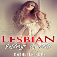 Lesbian - Ring Girls - Kathleen Hope