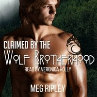 Claimed By The Wolf Brotherhood - Meg Ripley