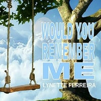 Would You Remember ME - Lynette Ferreira