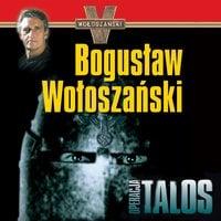 Operacja Talos. Zamach na Hitlera - Bogusław Wołoszański
