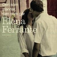 Den som stannar, den som går - Elena Ferrante