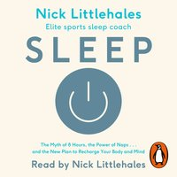 Sleep: Change the way you sleep with this 90 minute read - Nick Littlehales