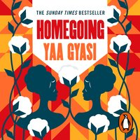 Homegoing - Yaa Gyasi