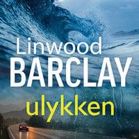 Ulykken - Linwood Barclay