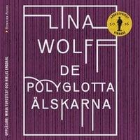 De polyglotta älskarna - Lina Wolff