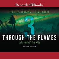 Through the Flames - Jerry B. Jenkins,Tim LaHaye