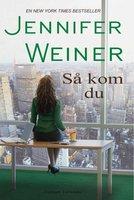 Så kom du - Jennifer Weiner