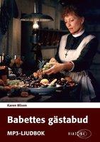 Babettes gästabud - Karen Blixen