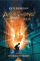 Apollons prøvelser 1 - Det skjulte orakel - Rick Riordan
