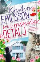 In i minsta detalj - Kristin Emilsson