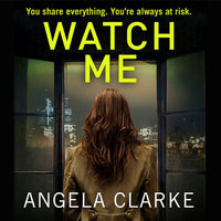 Watch Me - Angela Clarke