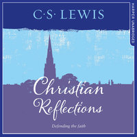 Christian Reflections - C.S. Lewis