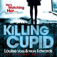 Killing Cupid - Louise Voss, Mark Edwards