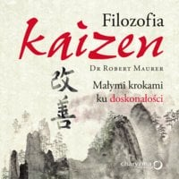 Filozofia Kaizen. Małymi krokami ku doskonałości - Robert Maurer