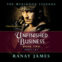 Unfinished Business - The McKinnon Legends Complete Book 2 - Ranay James
