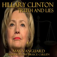 Hilary Clinton - Secrets and Lies - Max Vanguard
