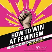 How to Win at Feminism - Anna Drezen, Reductress, Beth Newell, Sarah Pappalardo