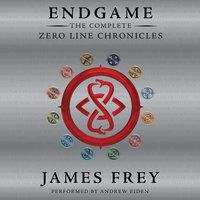Endgame: The Complete Zero Line Chronicles - James Frey