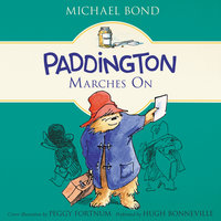 Paddington Marches On - Michael Bond