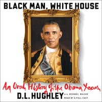 Black Man, White House - D.L. Hughley