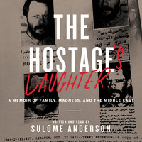 The Hostage's Daughter - Sulome Anderson