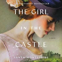 The Girl in the Castle - Santa Montefiore