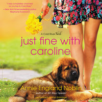 Just Fine with Caroline - Annie England Noblin