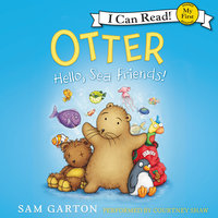 Otter: Hello, Sea Friends! - Samuel Garton