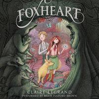 Foxheart - Claire Legrand