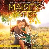 Tough Luck Hero - Maisey Yates