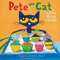 Pete the Cat and the Missing Cupcakes - James Dean, Kimberly Dean