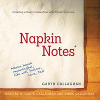 Napkin Notes - W. Garth Callaghan