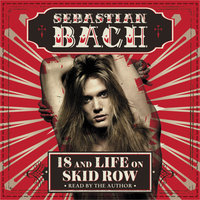 18 and Life on Skid Row - Sebastian Bach