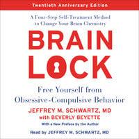 Brain Lock, Twentieth Anniversary Edition - Jeffrey M. Schwartz