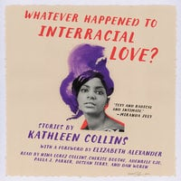 Whatever Happened to Interracial Love? - Kathleen Collins