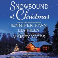 Snowbound at Christmas - Maisey Yates,Jennifer Ryan,Lia Riley