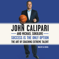Success Is the Only Option - John Calipari, Michael Sokolove